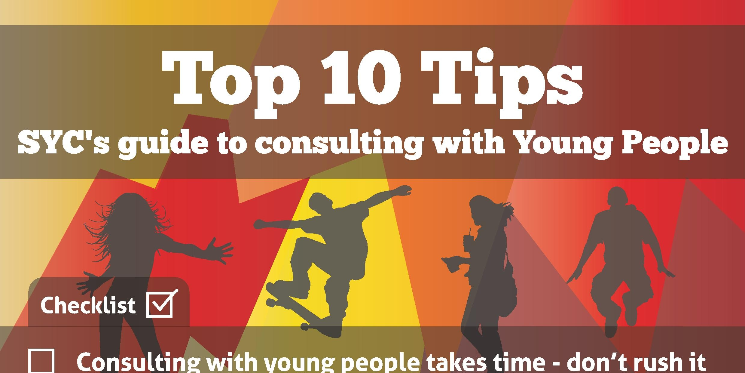 SYC top 10 tips to consulting with young people